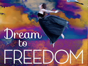 Dream to Freedom