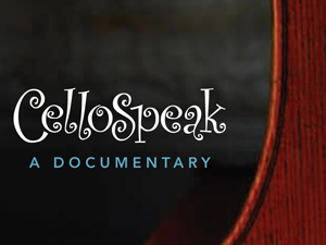 Cellospeak: A Documentary