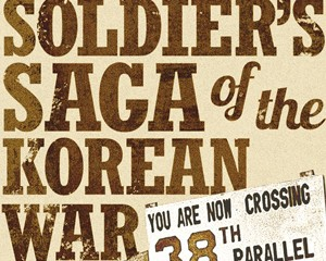 A Soldier's Saga of the Korean War