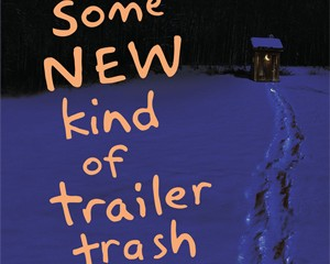 Some New Kind of Trailer Trash