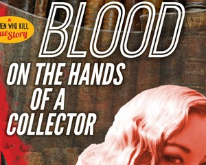 Blood on the Hands of a Collector