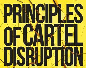 Principles of Cartel Disruption